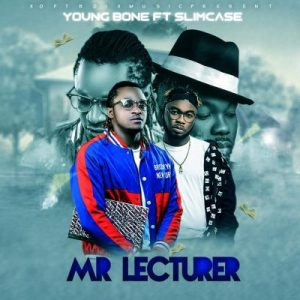 YoungBone ft. Slimcase – Mr Lecturer (Prod. By Young Jon)