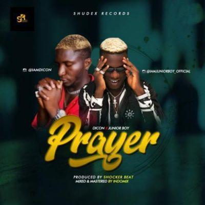 Dicon ft. Junior Boy – Prayer (Prod. By Shocker)