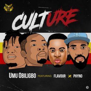 Umu Obiligbo ft. Phyno & Flavour – Culture