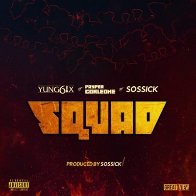 Yung6ix ft. Payper Corleone & Sossick – Squad