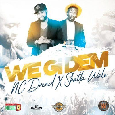 Nc Dread & Shatta Wale – We Gi Dem