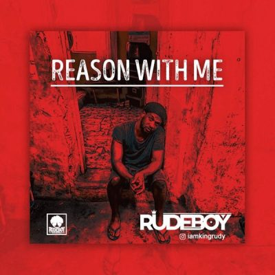 Rudeboy – Reason With Me (Prod. By LordSky)