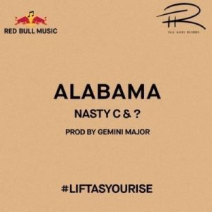Nasty C – Alabama (LiftAsYouRise)