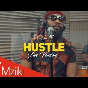 [Video] Praiz ft. Alternate Sound – Hustle [Live Version]