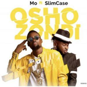 Mo ft. Slimcase – Oshozondi