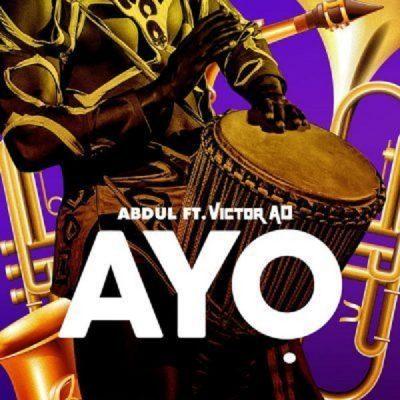 Abdul ft. Victor AD – Ayo