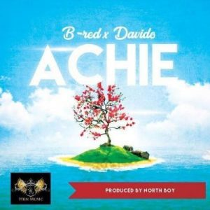 B-Red & Davido – Achie (Prod. Northboi)