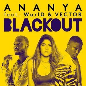 Ananya ft. Vector & WurlD – Blackout