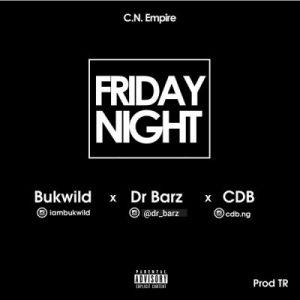 Bukwild ft. Dr Barz & CDB – Friday Night