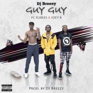 DJ Breezy ft. Mugeez & Joey B – Guy Guy