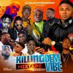 [Mixtape] DJ Salam – Killin Dem Vibes Mix