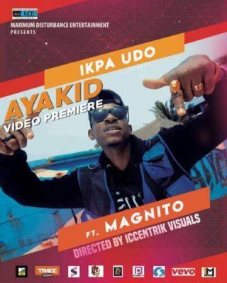 [Video] Ikpa Udo ft. Magnito – Aya Kid