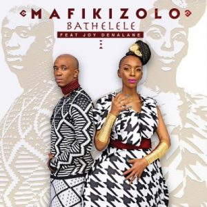 Mafikizolo ft. Joy Denalane - Bathelele