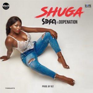 Sefa ft. DopeNation – Shuga (Prod. by B2)