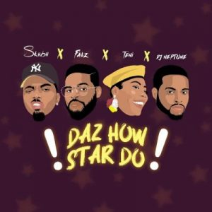 Skiibii ft. Falz, Teni & DJ Neptune – Daz How Star Do