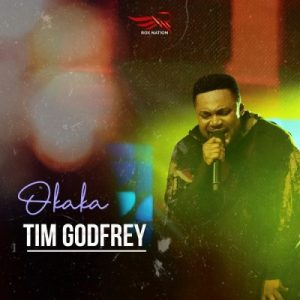 Tim Godfrey – Okaka