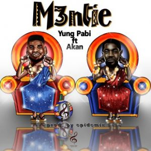 Yung Pabi ft. Akan – M3ntie (Prod. by Epidemix)
