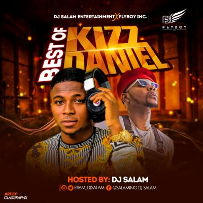 [Mixtape] DJ Salam – Best Of Kizz Daniel