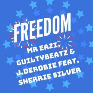 Mr Eazi, GuiltyBeatz & J.Derobie ft. Sherrie Silver – Freedom (Prod. by Guiltybeatz)