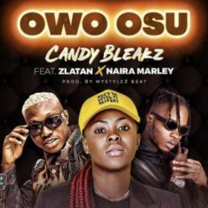 Candy Bleakz ft. Zlatan & Naira Marley – Owo Osu