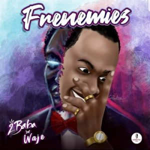 2Baba ft. Waje - Frenemies