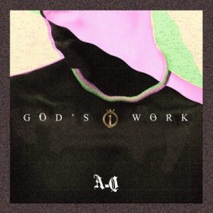 A-Q – God's Work (Joyner Lucas Devil's Work Response)