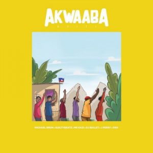 Michael Brun ft. Guiltybeatz, Mr Eazi, DJ Bullet, J Perry & Dro – Akwaaba Ayiti