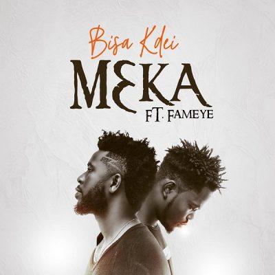 Bisa Kdei ft. Fameye – Meka