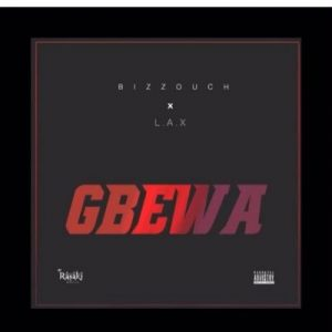 Bizzouch ft. L.A.X - Gbewa