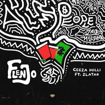 Ceeza Milli ft. Zlatan – Flenjo