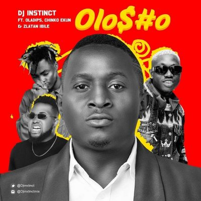 DJ Instinct ft. Oladips, Chinko Ekun & Zlatan – Olosho