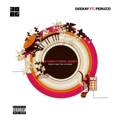 Deekay ft. Peruzzi - Everything Rosy