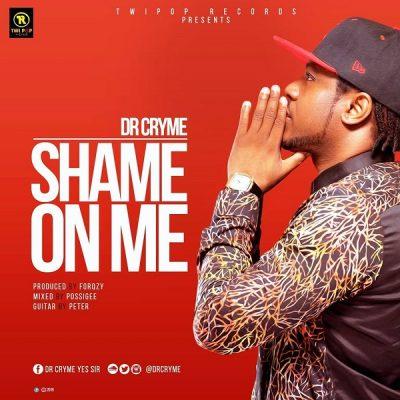 Dr Cryme – Shame On Me