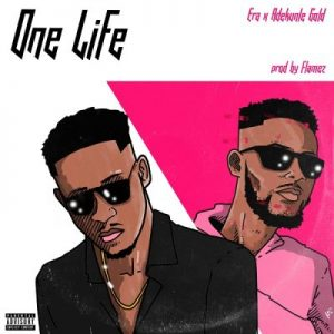 Era ft. Adekunle Gold – One Life (Remix)