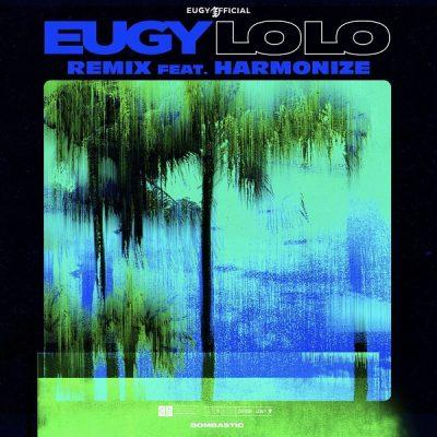 Eugy ft. Harmonize – Lolo (Remix)