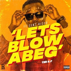Fecent Ricco & Zlatan – Simbi (Prod. Cracker) + Let's Blow Abeg (The E.P)