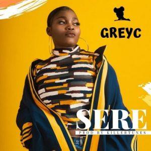 GreyC – Sere (Prod. by Killertunes)