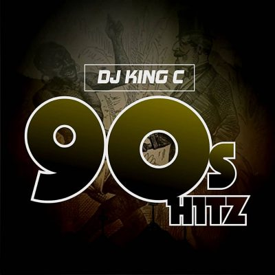 DJ King C - 90s Hitz