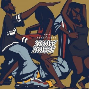Juls ft. Agent Sasco – Slow Down