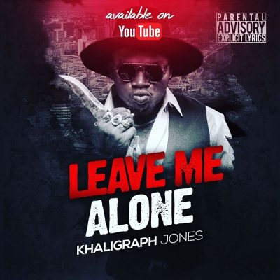 [Music + Video] Khaligraph Jones – Leave Me Alone