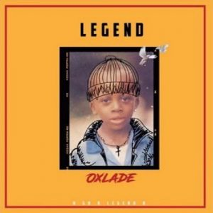 Oxlade – Legend