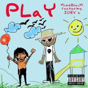 Kiddblack ft. Joey B – Play
