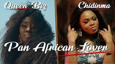 [Music + Video] Queen Biz ft. Chidinma – Pan African Lover
