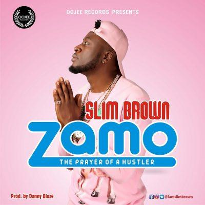 Slim Brown – Zamo