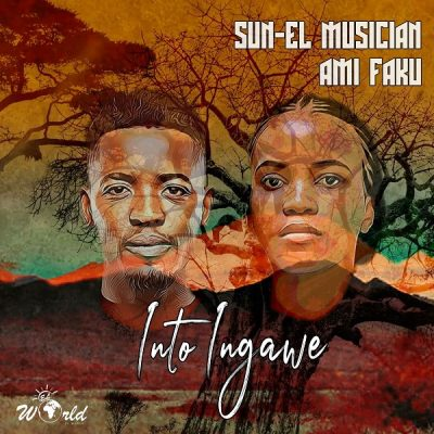 Sun-EL Musician & Ami Faku – Into Ingawe
