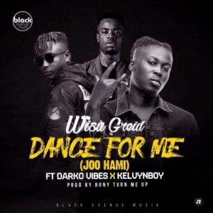 Wisa Greid ft. KelvynBoy & Darkovibes – Dance For Me (Prod. by Ronyturnmeup)