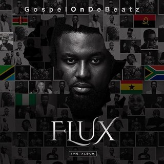 GospelOnDeBeatz - Flux (The Album)