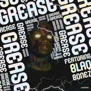 Bryan The Mensah Ft. BlaqBonez – Grease