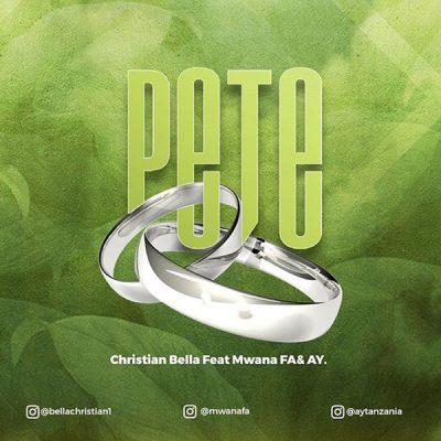 [Music + Video] Christian Bella ft. AY & Mwana FA – Pete