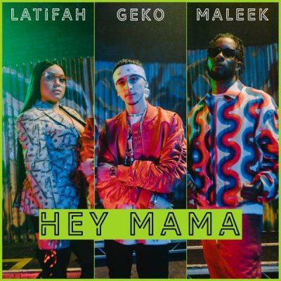 Geko ft. Maleek Berry & Latifah – Hey Mama